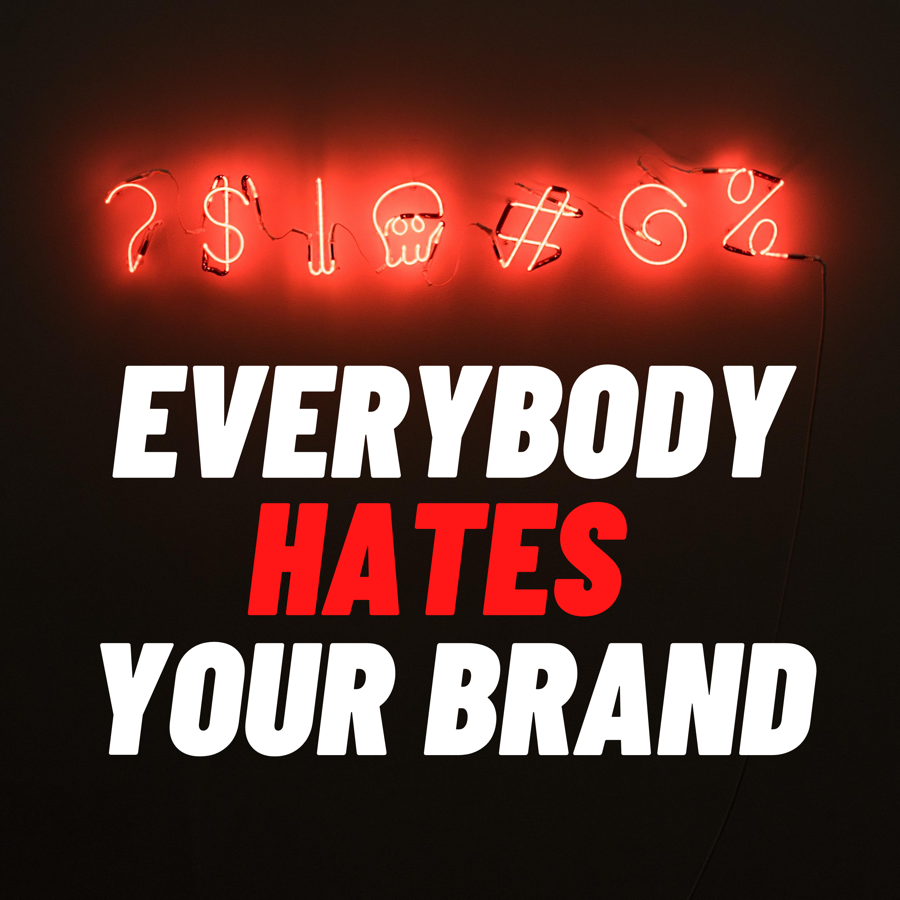 Everybody hates your brand image